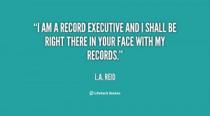 quote L A Reid i am a record executive and i 143344 1 png