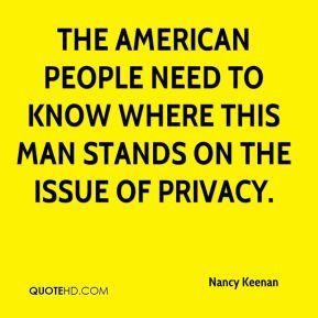 Nancy Keenan - The American people need to know where this man stands ...