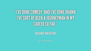 quote-Zachary-Knighton-ive-done-comedy-and-ive-done-drama-191515.png