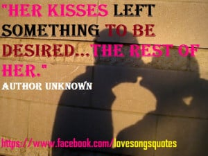 Love Kiss Quotes For Her Her kisses.