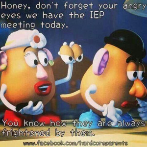 IEP humor - We need to find it when we can :) I never forget my angry ...