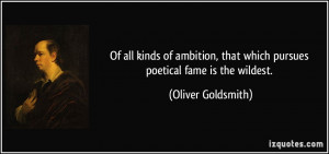 Of all kinds of ambition, that which pursues poetical fame is the ...