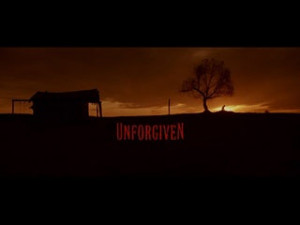 UNFORGIVEN Directed by: Clint Eastwood