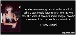 quote-you-become-so-encapsulated-in-this-world-of-being-a-star-people ...
