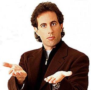 - On the sitcom SEINFELD/NBC/1990-98 standup comic Jerry Seinfeld ...