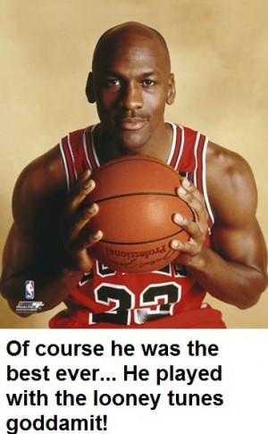 Michael Jordan is the best ever