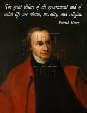patrick henry quote the great pillars of all government and of social ...