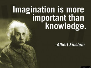 einstein imagination is more important than knowledge essay   essayfrom albert einstein quotes about imagination quotesgram