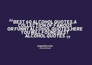 alcohol quotes,a collection of famous or funny alcohol quotes,here you ...