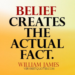 http://www.imagesbuddy.com/belief-creates-the-actual-fact-belief-quote ...