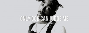 tupac god can judge me facebook cover
