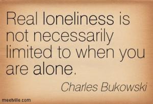 Charles Bukowski Quotes Loneliness (2)
