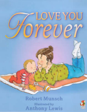 love you forever book quotes book quotes i ll love you