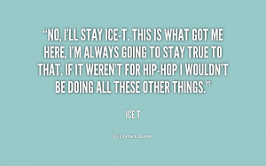 quote-Ice-T-no-ill-stay-ice-t-this-is-what-213417.png