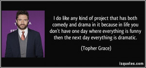 More Topher Grace Quotes
