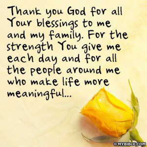 Thank you God for all your blessings to me and my family! Have a ...