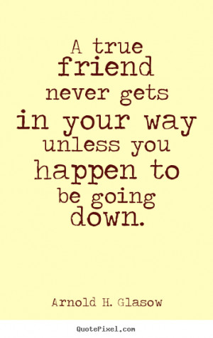 More Friendship Quotes | Motivational Quotes | Life Quotes ...