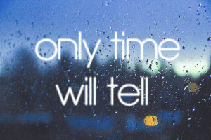 圖片標題: only time will tell | Tumblr