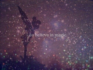 do believe in magic.