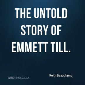 Keith Beauchamp - The Untold Story of Emmett Till.