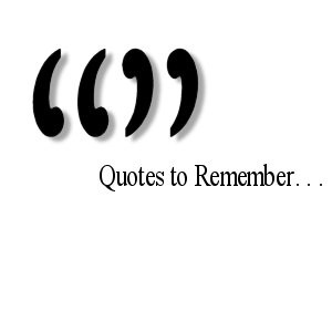 Quotes can be one of life's greatest sources of inspiration. They ...