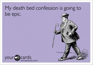 funny confessions, quotes