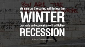 ... prosperity and economic growth will follow recession. – Bo Bennett