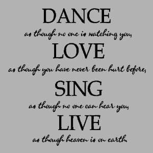 Dance as though.Dance Wall Quotes Words Sayings