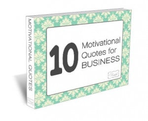 Home › For Businesses › 10 Motivational Business Quotes