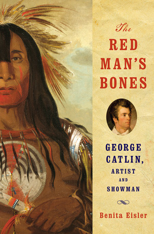 George Catlin, the Most Important American Painter You've Never ...