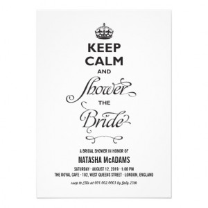 Keep Calm And Shower The Bride Funny Bridal Shower Personalized ...