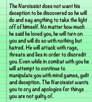 The narcissist does not want his deception to be discovered so he will ...