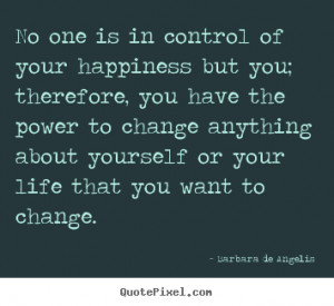 ... change barbara de angelis more life quotes inspirational quotes