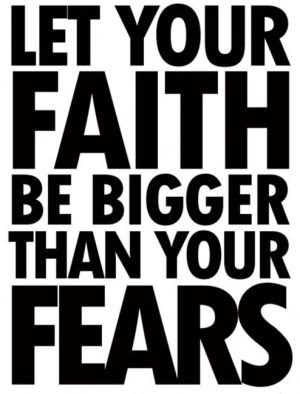 ... , believe, faith, fears, god, inspirational, motivational, quotes