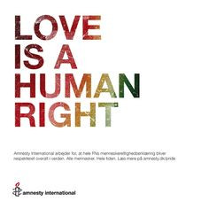 Love Is A Human Right by jakobhelmer, via Flickr More