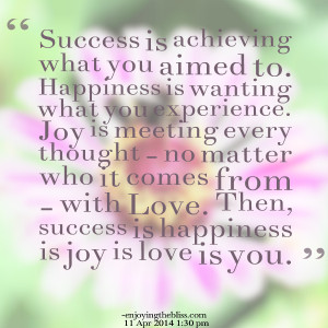 Quotes Picture: success is achieving what you aimed to happiness is ...