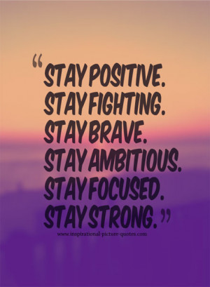 Stay Positive Stay Strong