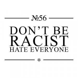 funny, hate, love, quote, racist, text