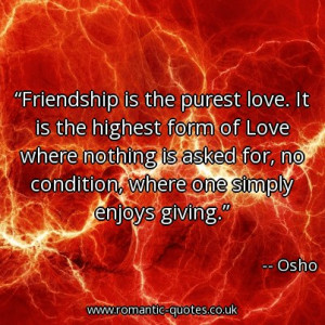 friendship-is-the-purest-love-it-is-the-highest-form-of-love-where ...