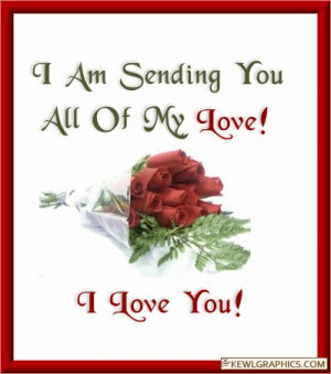 am sending you all my love roses I love you Facebook Graphic