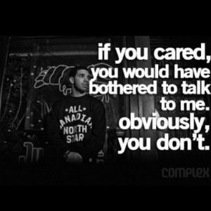 ... would have talked to me obviously you didn t # drizzy # drake quotes