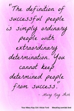 ... people by Mary Kay Ash. Pinned by Your Mary Kay Girl: Alicia Ford