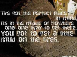 love gettin mud on the tires