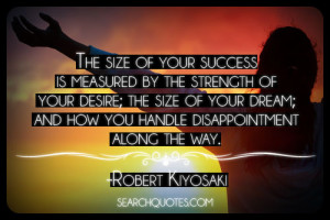 ... Size Of Your Dream' And How You Handle Disappointment Along The Way