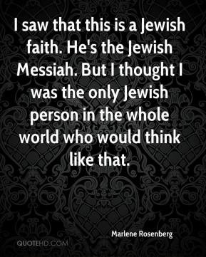 Marlene Rosenberg - I saw that this is a Jewish faith. He's the Jewish ...