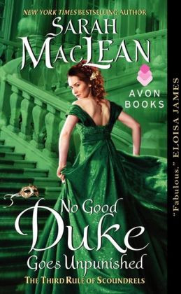 NO GOOD DUKE GOES UNPUNISHED by Sarah MacLean. Mentioned in the Best ...