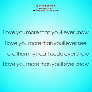 love you more than you ll ever know