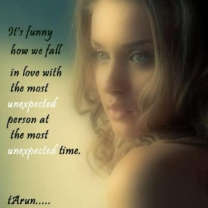 ... with the most unexpected person at the most unexpected time love quote
