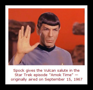 ... trekkie to be familiar with the famous vulcan blessing from star