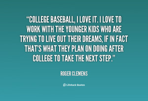 quote-Roger-Clemens-college-baseball-i-love-it-i-love-123207.png